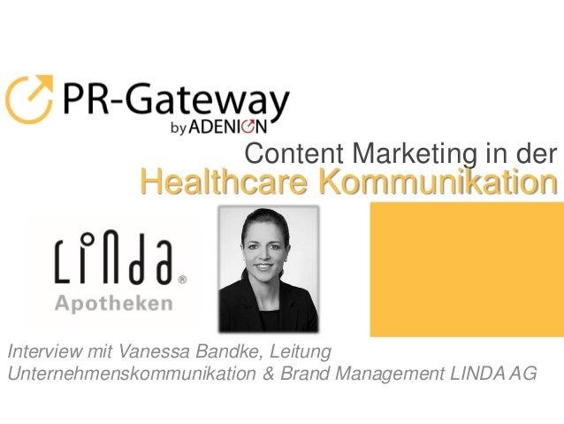 © ADENION 2015 Interview mit Vanessa Bandke, Leitung Unternehmenskommunikation & Brand Management LINDA AG Content Marketi...