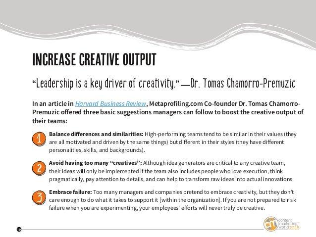 "10 increasecreativeouTput ""Leadership is a key driver of creativity.""—Dr. Tomas Chamorro-Premuzic In an article in Harvard..."