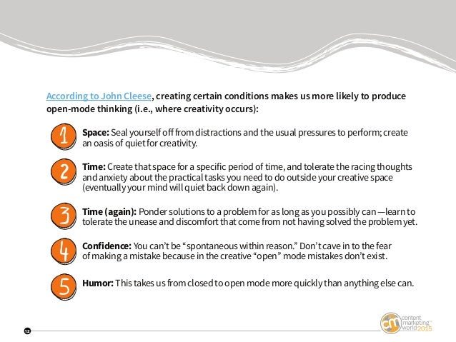 12 According to John Cleese, creating certain conditions makes us more likely to produce open-mode thinking (i.e., where c...