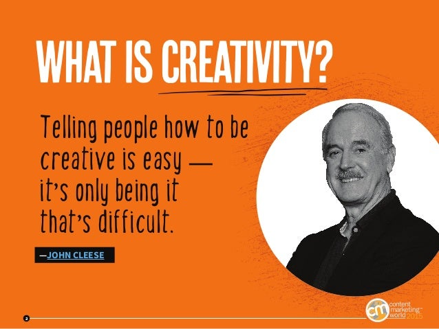 Content Marketing Inspiration From John Cleese And Other Creative Innovators Slide 2