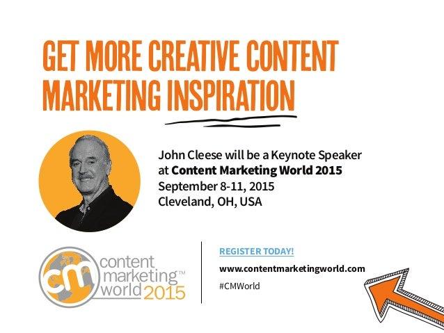 REGISTER TODAY! www.contentmarketingworld.com #CMWorld getmorecreativecontent marketinginspiration John Cleese will be a K...