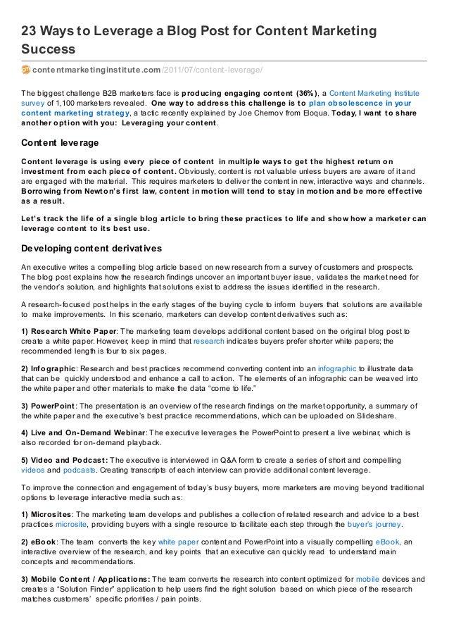 23 Ways to Leverage a Blog Post for Content Marketing Success contentmarketinginstitute.com /2011/07/content-leverage/ The...