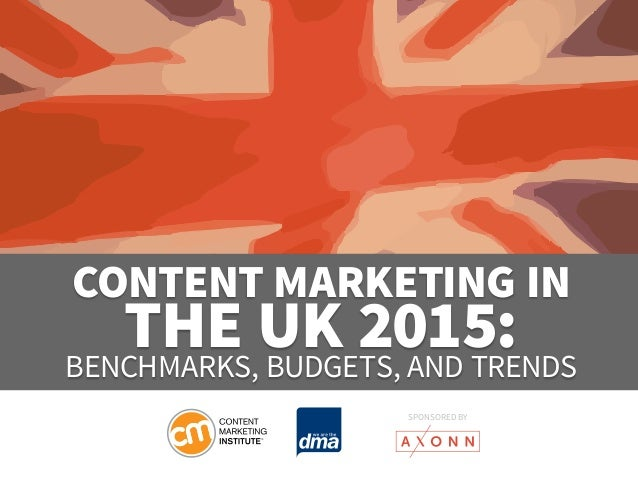 Content Marketing in THE UK 2015: Benchmarks, Budgets, and Trends  SponSored by