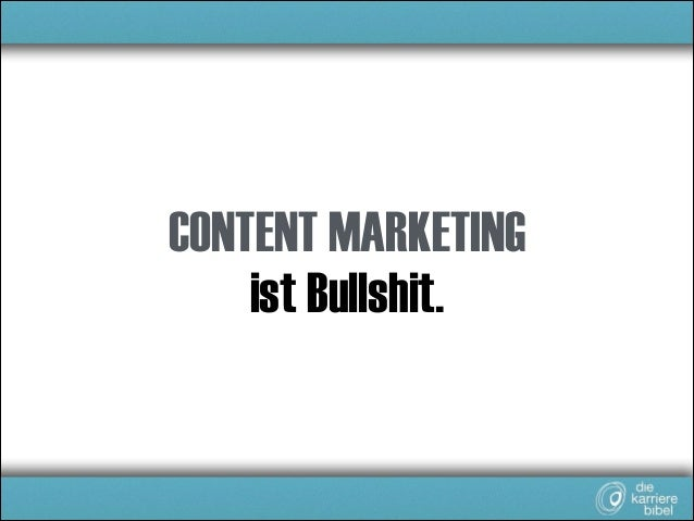 CONTENT MARKETING ist Bullshit.