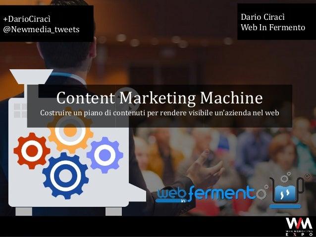 +DarioCiracì @Newmedia_tweets Dario Ciracì Web In Fermento WMEXPO – L'eccellenza italiana del Web Marketing - #wmexpo Cont...