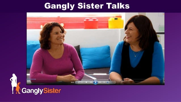Gangly Sister Talks