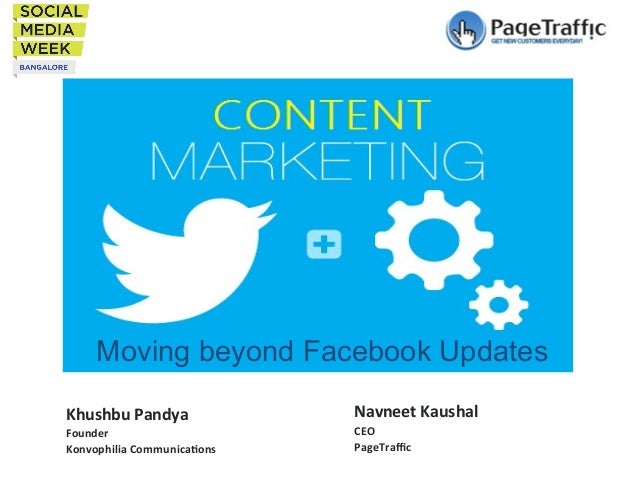 Moving beyond Facebook Updates Khushbu	   Pandya	    Founder	    Konvophilia	   Communica7ons	     Navneet	   Kaushal	    ...