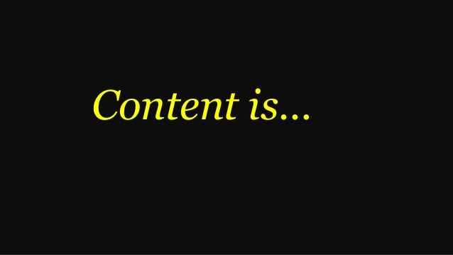 Content is…