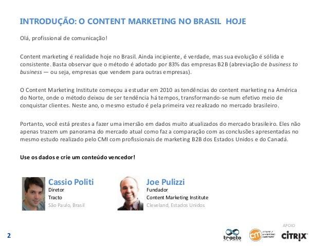 INTRODUÇÃO: O CONTENT MARKETING NO BRASIL HOJE Olá, profissional de comunicação! Content marketing é realidade hoje no Bra...