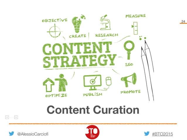 #BTO2015 24 Content Curation @AlessioCarciofi