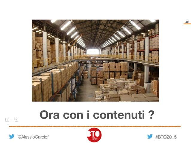 #BTO2015 46 @AlessioCarciofi Ora con i contenuti ?
