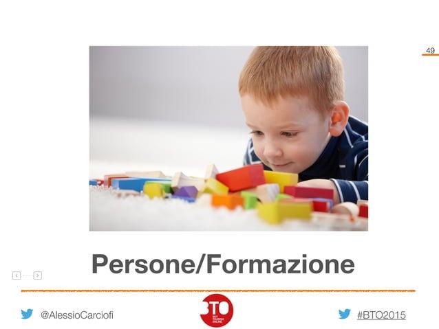 #BTO2015 49 @AlessioCarciofi Persone/Formazione