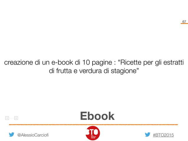 """#BTO2015 67 @AlessioCarciofi Ebook creazione di un e-book di 10 pagine : """"Ricette per gli estratti di frutta e verdura di ..."""