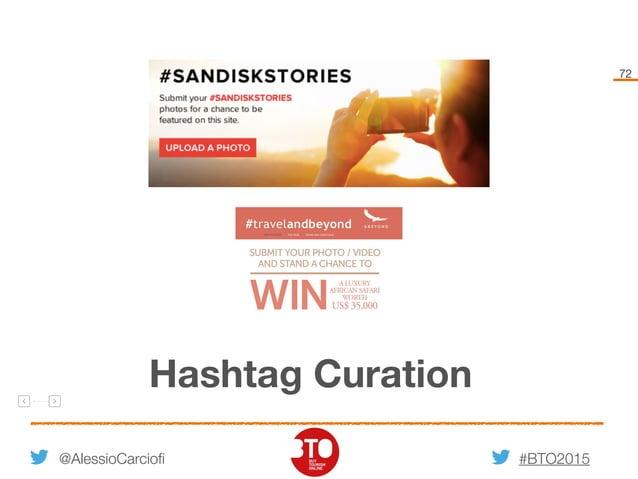 #BTO2015 72 Hashtag Curation @AlessioCarciofi