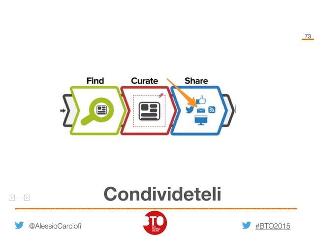 #BTO2015 73 @AlessioCarciofi Condivideteli