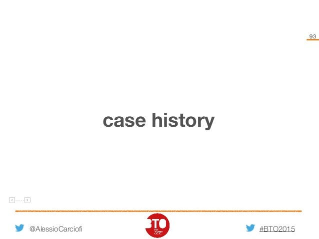 #BTO2015 93 @AlessioCarciofi case history