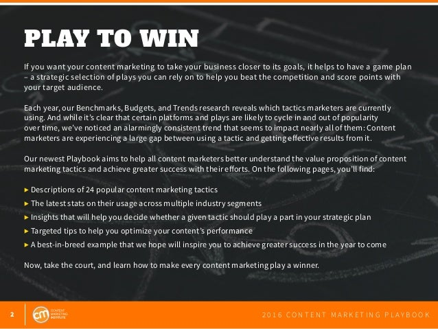 2 2 0 1 6 C O N T E N T M A R K E T I N G P L A Y B O O K PLAY TO WIN   If you want your content marketing to take your bu...