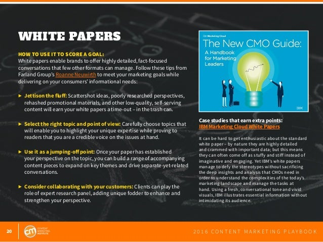 20 2 0 1 6 C O N T E N T M A R K E T I N G P L A Y B O O K WHITE PAPERS   HOW TO USE IT TO SCORE A GOAL: White papers enab...
