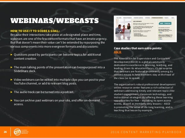 26 2 0 1 6 C O N T E N T M A R K E T I N G P L A Y B O O K WEBINARS/WEBCASTS  HOW TO USE IT TO SCORE A GOAL: Because thei...