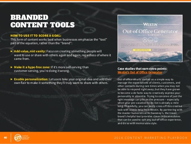 40 2 0 1 6 C O N T E N T M A R K E T I N G P L A Y B O O K BRANDED CONTENT TOOLS  HOW TO USE IT TO SCORE A GOAL: This for...
