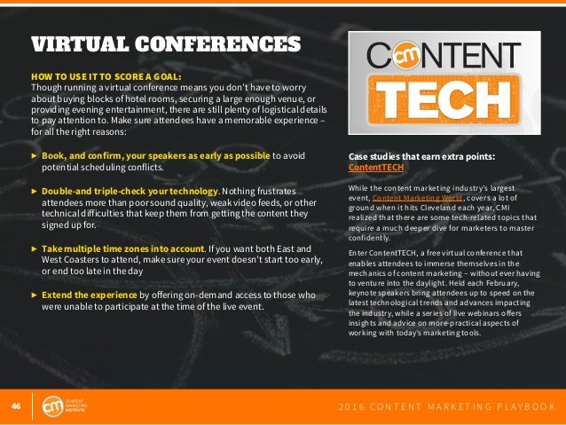 46 2 0 1 6 C O N T E N T M A R K E T I N G P L A Y B O O K VIRTUAL EVENT • 2.24.16 #ContentTECH Learn about today's cuttin...