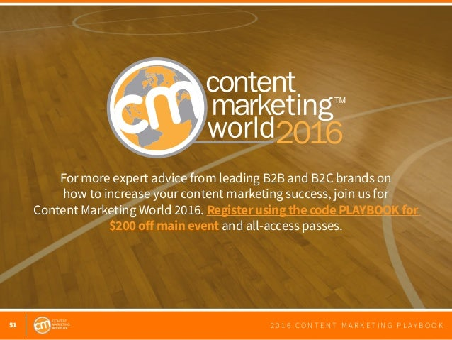 51 2 0 1 6 C O N T E N T M A R K E T I N G P L A Y B O O K For more expert advice from leading B2B and B2C brands on how t...