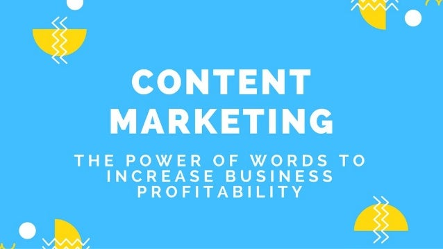 Content Marketing: The Power of Words to Increase Business Profitability