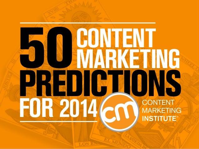 Content Marketing  PREDICTIONS FOR 2014  contentmarketinginstitute.com  #cmipredictions