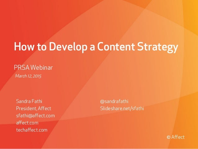 Presented to Absolute Software | May 29, 2009© Affect Strategies How to Develop a Content Strategy PRSA Webinar Sandra Fath...