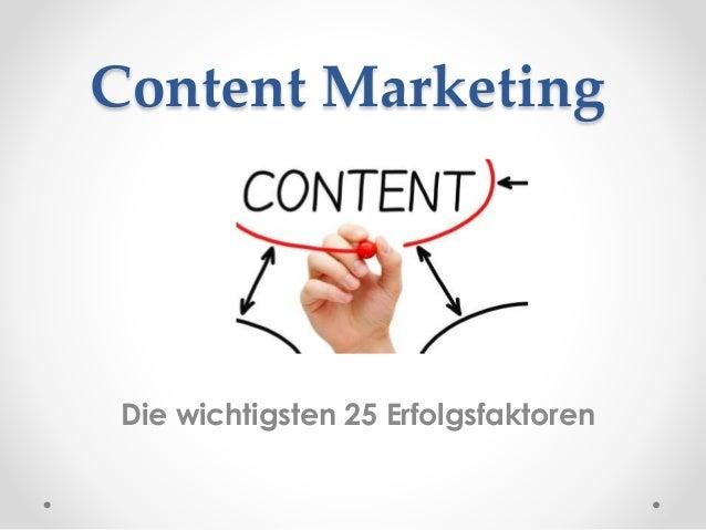 Content Marketing Die wichtigsten 25 Erfolgsfaktoren