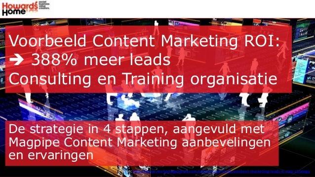Voorbeeld Content Marketing ROI:  388% meer leads Consulting en Training organisatie De strategie in 4 stappen, aangevuld...