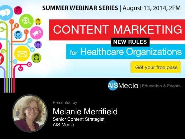 Melanie Merrifield Senior Content Strategist, AIS Media Presented by