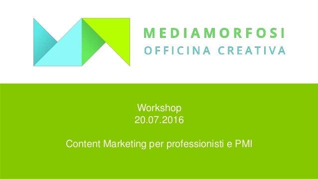 Workshop 20.07.2016 Content Marketing per professionisti e PMI