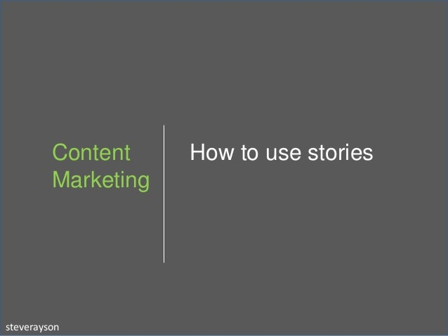 Content     How to use stories         Marketingsteverayson