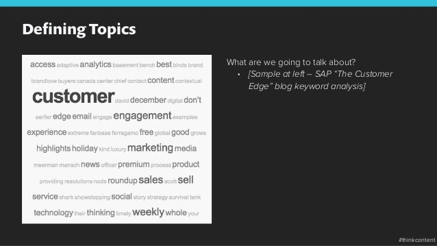 """Defining Topics What are we going to talk about? • [Sample at left – SAP """"The Customer Edge"""" blog keyword analysis] #think..."""
