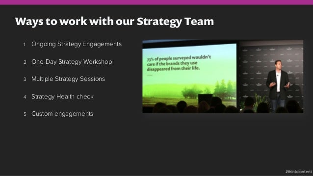 Ways to work with our Strategy Team 1 Ongoing Strategy Engagements 2 One-Day Strategy Workshop 3 Multiple Strategy Sess...