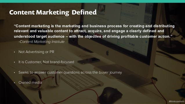 """""""Content marketing is the marketing and business process for creating and distributing relevant and valuable content to at..."""