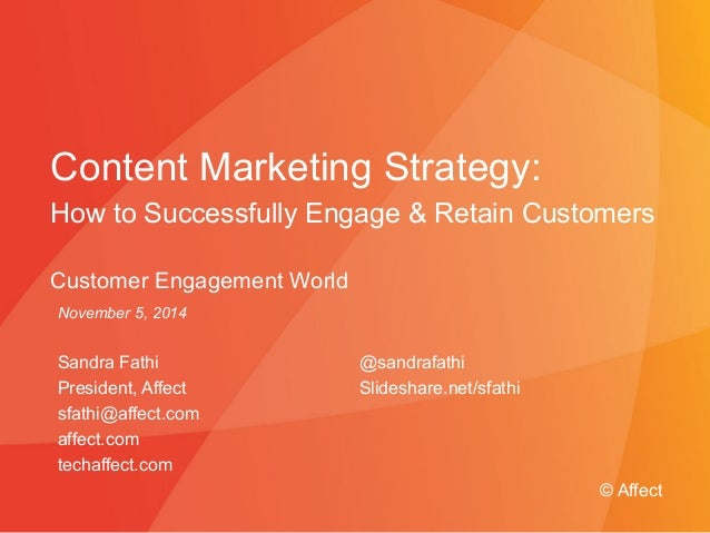 Content Marketing Strategy:  How to Successfully Engage & Retain Customers  Customer Engagement World  November 5, 2014  S...