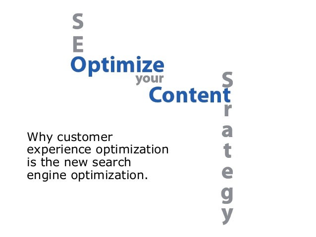 Why customer experience optimization is the new search engine optimization.