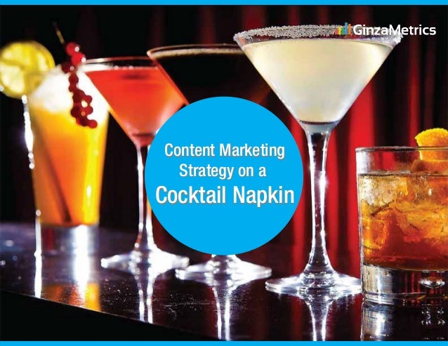 Content Marketing Strategy on a Cocktail Napkin Content Marketing Strategy on a Cocktail Napkin