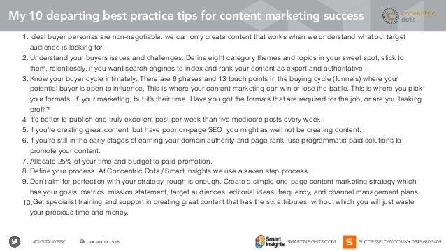 #DIGITALWEEK SMARTINSIGHTS.COM SUCCESSFLOW.CO.UK • 0845 680 5409@concentricdots My 10 departing best practice tips for con...