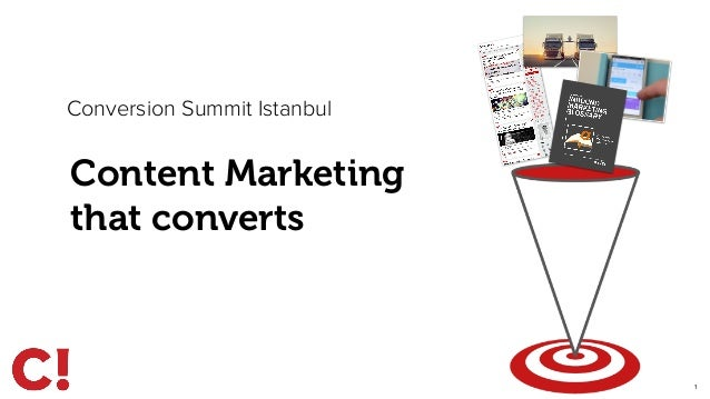 1  Conversion Summit Istanbul  Content Marketing  that converts