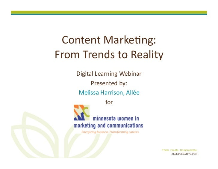 Content Marke+ng: From Trends to Reality       Digital Learning Webinar             Presented by:   ...