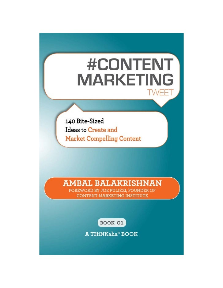 #CONTENT MARKETING tweet Book01140 Bite-Sized Ideas to Create and Market Compelling Content                 Book Excerpt  ...