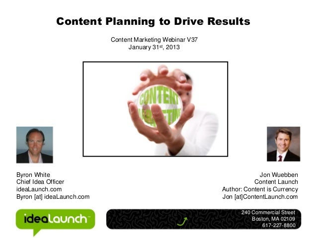 Content Planning to Drive Results                            Content Marketing Webinar V37                                ...