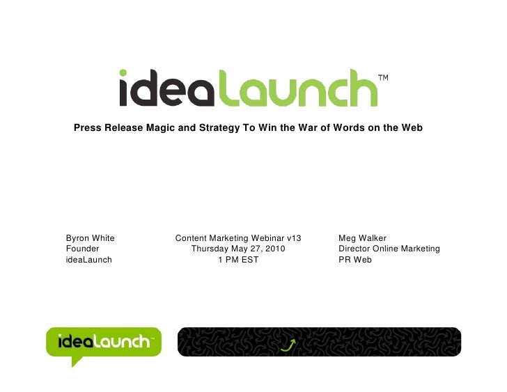 Press Release Magic and Strategy To Win the War of Words on the WebByron White         Content Marketing Webinar v13   Meg...