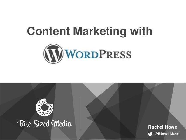 Content Marketing with @R8chel_Marie Rachel Howe