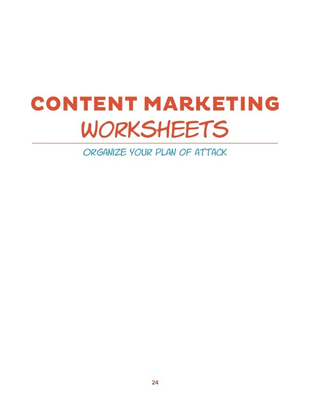 CONTENT MARKETING   worksheets   organize your plan of attack                24
