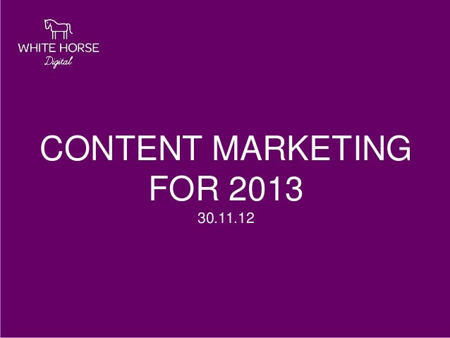CONTENT MARKETING     FOR 2013       30.11.12