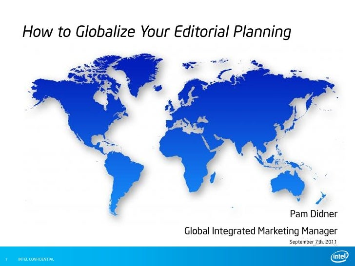 How to Globalize Your Editorial Planning                                                     Pam Didner                   ...